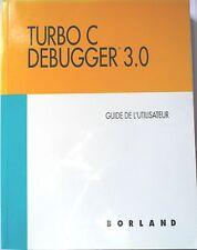 Turbo C Debugger 3.0 - Guide de l'utilisateur   Borland                #LVITD3GU