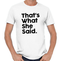 That's What She Said Quote Thats Party Sprüche Comedy Spaß Fun Lustig T-Shirt
