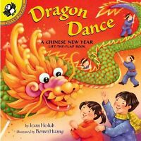 Dragon Dance a Chinese New Year : A Chinese New Year Lift-The-Flap Book, Pape...