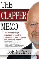 The Clapper Memo : Where Loyalties Lie by Bob McCarty (2013, Paperback)
