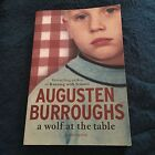 AUGUSTEN BURROUGHS. A WOLF AT THE TABLE. 9780330424264