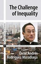 The Challenge of Inequality (Church at the Crossroad), Maradiaga, Óscar Andrés R