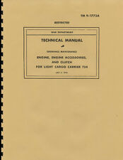 "TM9-1772A ~ T-24 ""Weasel"" ~ Engine, Accessories, & Clutch Maint Manual ~ Reprnt"