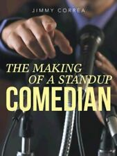 The Making of a Standup Comedian : A Whole New Attitude by Jimmy Correa...