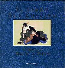 CHARLES FOWKES - Il libro sul cuscino. L'erotismo nell'Antico Oriente
