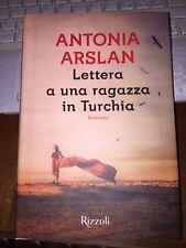 ANTONIA ARSLAN LETTERA A UNA RAGAZZA IN TURCHIA Rizzoli 1^ediz 2016 cartonato