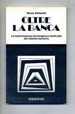 Renzo Stefanelli  # OLTRE LA BANCA # Datanews 1987 # 1A ED.