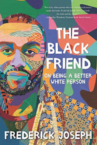 Joseph Frederick-Black Friend On Being A Better White Per HBOOK NEW