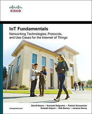 IoT Fundamentals: Networking Technologies, Protocols, and Use Cases for the Inte