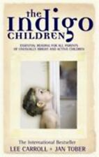 The Indigo Children: The New Kids Have Arrived: By Carroll, Lee, Tober, Jan