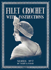 Mary Fitch #7 c.1917 Excellent Book of Vintage Filet Crochet Lace Patterns