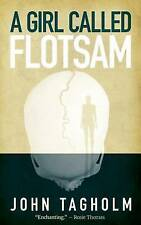 A Girl Called Flotsam, Good Condition Book, John Tagholm, ISBN 9780995482203