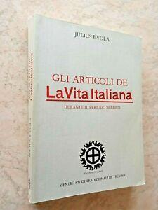 Julius Evola - GLI ARTICOLI DE La Vita Italiana - 1988