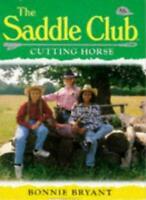Cutting Horse (Saddle Club) By Bonnie Bryant
