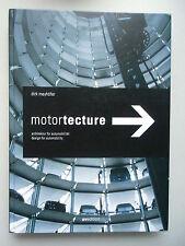 Motortecture Architektur für Automobilität Design for Automobility 2003