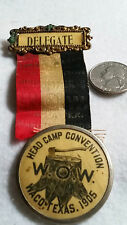 "Vintage""1905 WOW,delegate Medal & ribbon, from Waco, Texas ""Over 100 Years OLD"""