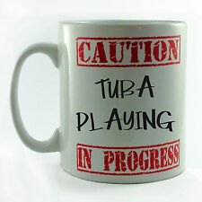 NEW CAUTION TUBA PLAYING IN PROGRESS GIFT MUG CUP PRESENT PLAYER MUSIC BRASS