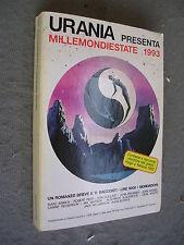 URANIA MILLEMONDIESTATE 1993 - UN ROMANZO BREVE E 11 RACCONTI - MONDADORI