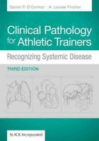 Clinical Pathology for Athletic Trainers : Recognizing Systematic Disease, Ha...