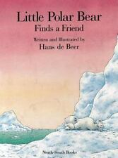 Little Polar Bear Finds a Friend, Hans de Beer, Good Book
