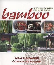 Bamboo: A Journey with Chinese Food, Hammond, Gordon, Hammond, Sally, Very Good