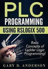 PLC Programming using RSLogix 500: Basic Concepts of Ladder Logic Programming! (