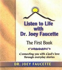 NEW Listen to Life: The First Book by Joey Faucette