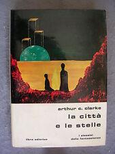 SLAN LIBRA # 17 - ARTHUR C. CLARKE - LA CITTA' E LE STELLE - OTTIMO - LIB34