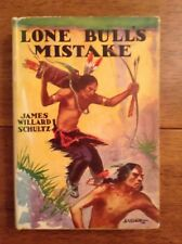 1918 ED: Lone Bull's Mistake by James Schultz Blackfoot Native American/Indian