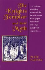 The Knights Templar and Their Myth by Peter Partner