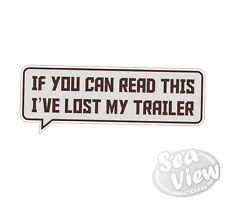 Can read this lost my Trailer Car Van Stickers Decal Funny Sticker Ifor Williams