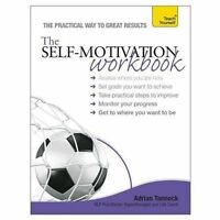 The Self-Motivation Workbook: A Teach Yourself Guide Tannock, Adrian Good