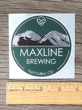 Fort Collins NEW MAXLINE BREWERY BEER STICKER Colorado Brew Brewing CO mainline