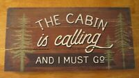 THE CABIN IS CALLING SIGN Pine Tree Lodge Rustic Primitive Style Log Home Decor