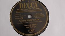 Frankie Froba - 78rpm single 10-inch – Decca #27028 Who's Sorry Now