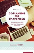 Co-Planning for Co-Teaching : Time-Saving Routines That Work in Inclusive Cla...