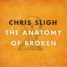 The  Anatomy of Broken * by Chris Sligh (Vocals) (CD, Sep-2010, Curb)