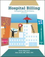 Hospital Billing: Completing UB-04 Claims 2nd edition by Susan Magovern, Jean J