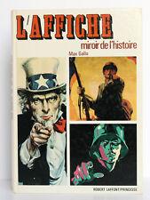 L'Affiche, miroir de l'histoire, miroir de la vie. Max Gallo. Quintavalle. 1979.