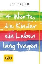 Vier Werte, die Kinder ein Leben lang tragen von Jesper Juul (2014, Gebundene...
