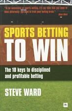 Ward, Steve : Sports Betting to Win: The 10 keys to di