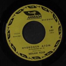BEDLAM FOUR: Hydrogen Atom / Watch It Baby 45 (top copy) rare Rock & Pop