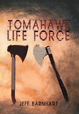 Tomahawk Life Force by Jeff Barnhart (2012, Hardcover)