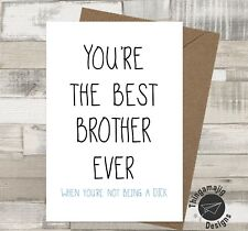 BEST BROTHER BIRTHDAY CHRISTMAS CARD THANK YOU ADULT HUMOUR Funny Banter /MM
