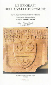 Le epigrafi della Valle di Comino.  Atti del 16° convegno epigrafico cominese