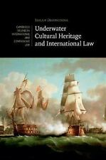 Cambridge Studies in International and Comparative Law: Underwater Cultural...