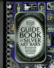 BRAND NEW Archie Kidd's 5th  Edition Guide Book of Silver Art Bars & Art Rounds