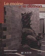 LE MOINE ET LE DEMON Art contemporain chinois - Collectif. Catalogue d'expo - BP