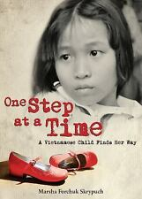 One Step at a Time : A Vietnamese Child Finds Her Way by Marsha Forchuk...