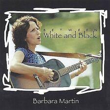 Barbara Martin : Between White and Black CD